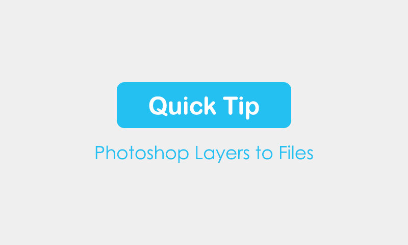 Photoshop Layers to individual files
